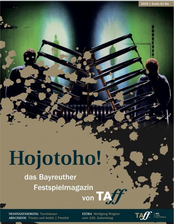 Hojotoho - das Bayreuther Festspielmagazin von TAFF 2019